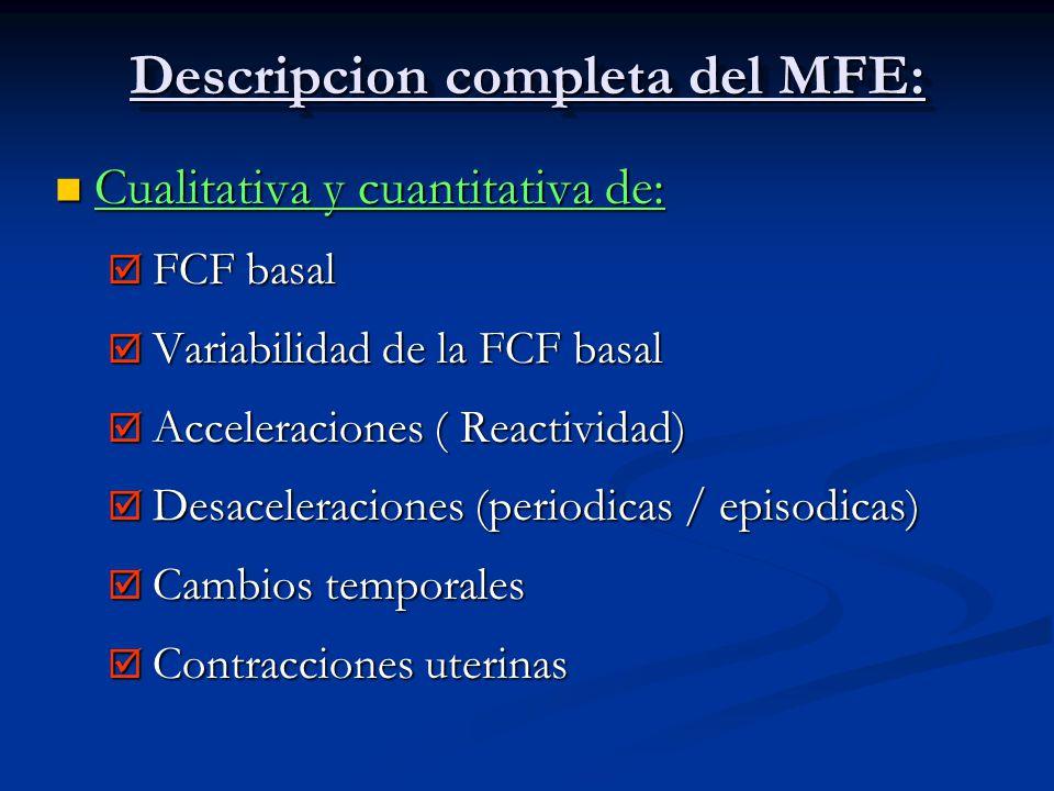 Descripcion completa del MFE: Cualitativa y cuantitativa de: Cualitativa y cuantitativa de: FCF basal FCF basal Variabilidad de la FCF basal Variabili