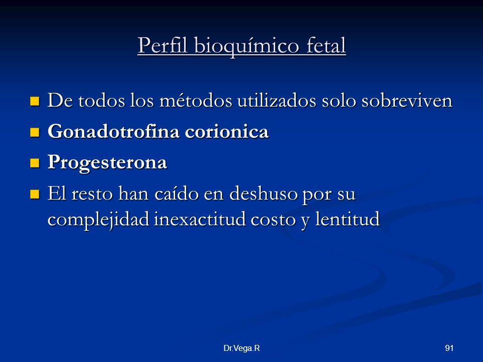 91Dr.Vega.R Perfil bioquímico fetal De todos los métodos utilizados solo sobreviven De todos los métodos utilizados solo sobreviven Gonadotrofina cori