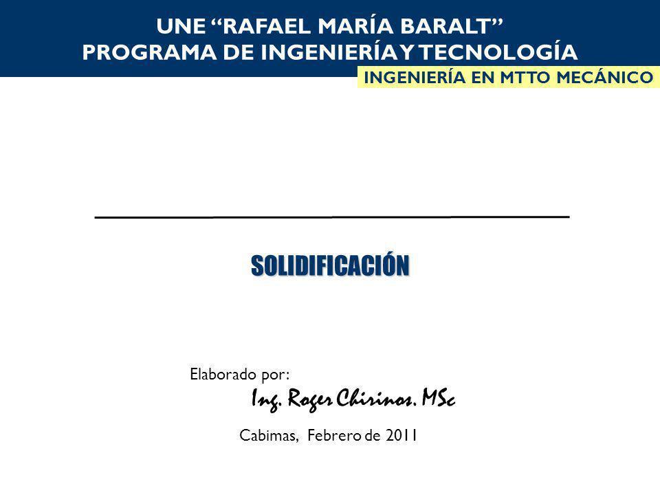 UNE RAFAEL MARÍA BARALT PROGRAMA DE INGENIERÍA Y TECNOLOGÍA INGENIERÍA EN MTTO MECÁNICO Elaborado por: Ing.