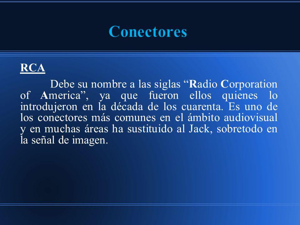 RCA Debe su nombre a las siglas Radio Corporation of America, ya que fueron ellos quienes lo introdujeron en la década de los cuarenta.