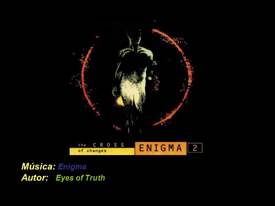 Música: Enigma Autor: Eyes of Truth