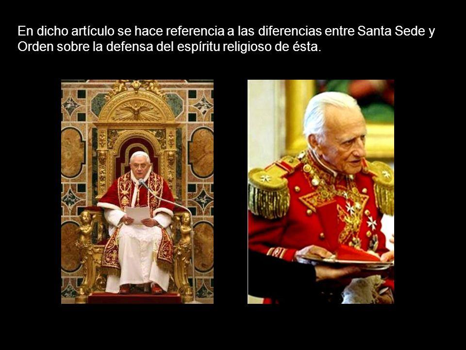 Sobre las actuales relaciones entre la Orden de Malta y la Santa Sede, encontramos un artículo publicado en la web de la Orden de Malta titulado:Orden