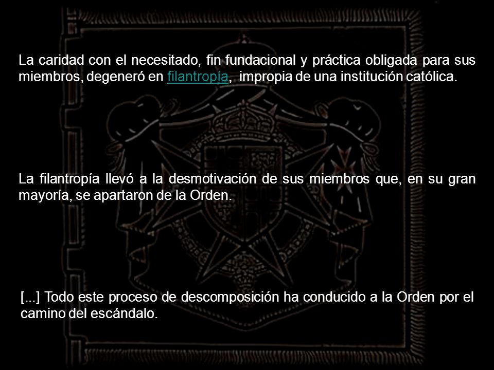 Así empezó la descomposición. La secularización afectó a la esencia religiosa de la Orden.
