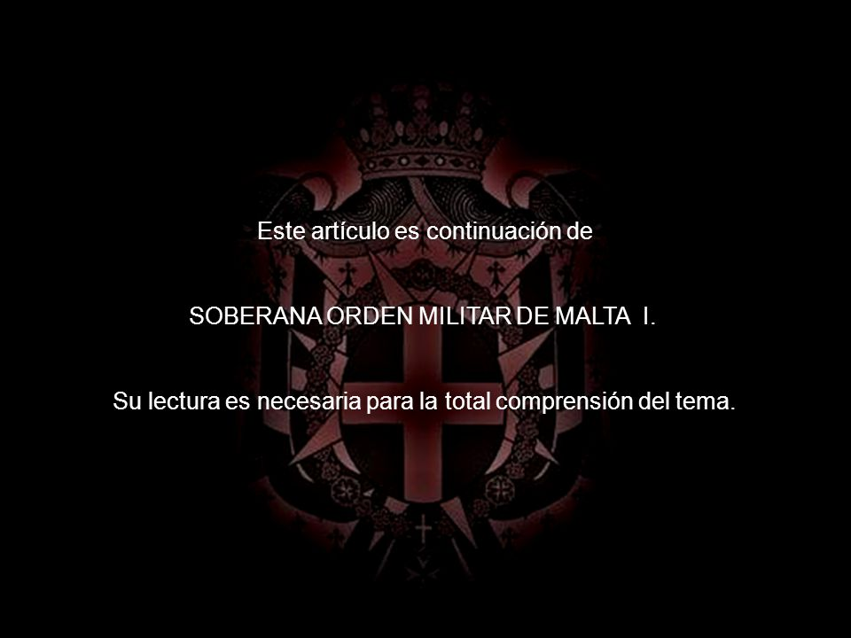 SOBERANA ORDEN MILITAR DE MALTA II