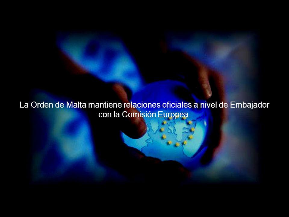 La Orden de Malta mantiene relaciones oficiales a nivel de Embajador con la Comisión Europea.
