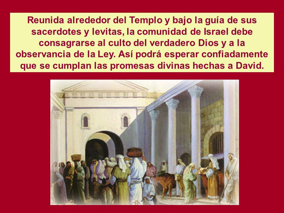 Con la Dedicación del Templo, queda completado el conjunto de las instituciones destinadas a instaurar el reinado de Dios en Israel: la Ley, la dinast