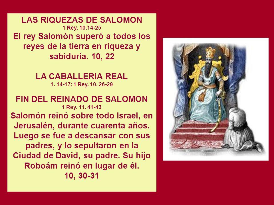 Cuando la reina vio toda la sabiduría de Salomón, las casa que había construido, los manjares de su mesa, los aposentos de sus servidores, el porte y