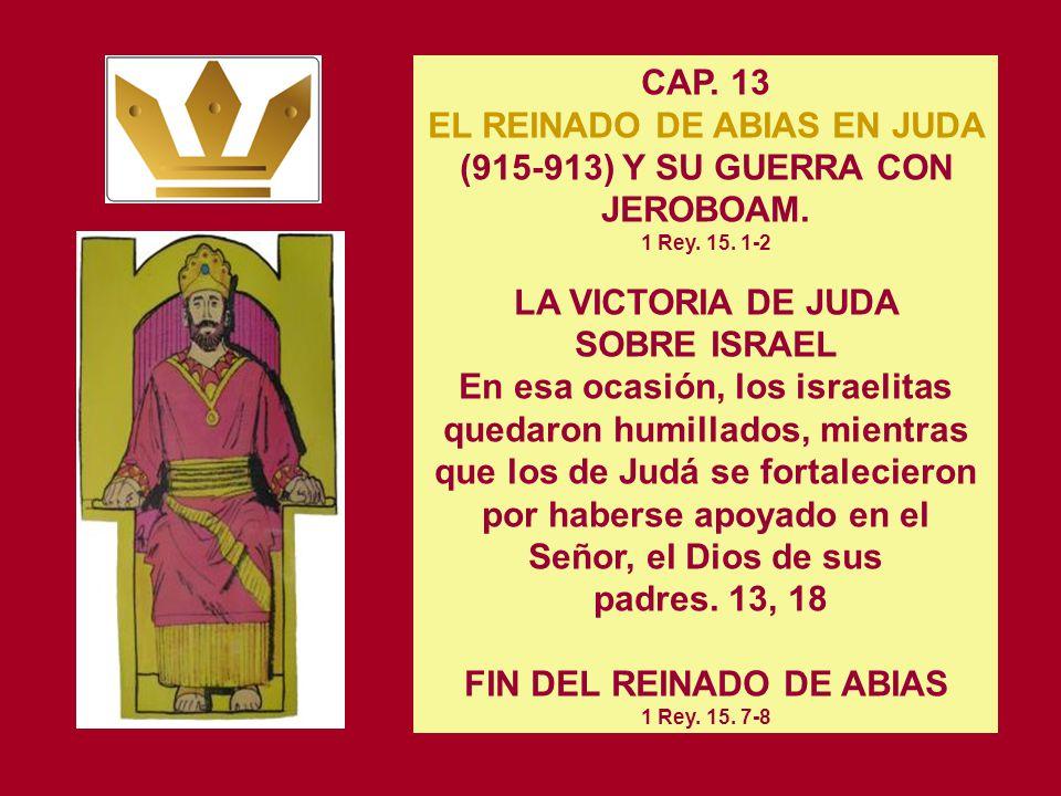 CAP. 12 LA INVASION DE SISAC, REY DE EGIPTO 1 Rey. 14. 25-28 Pero cuando Roboám consolidó su reino y se hizo fuerte, abandonó la Ley del Señor, y con