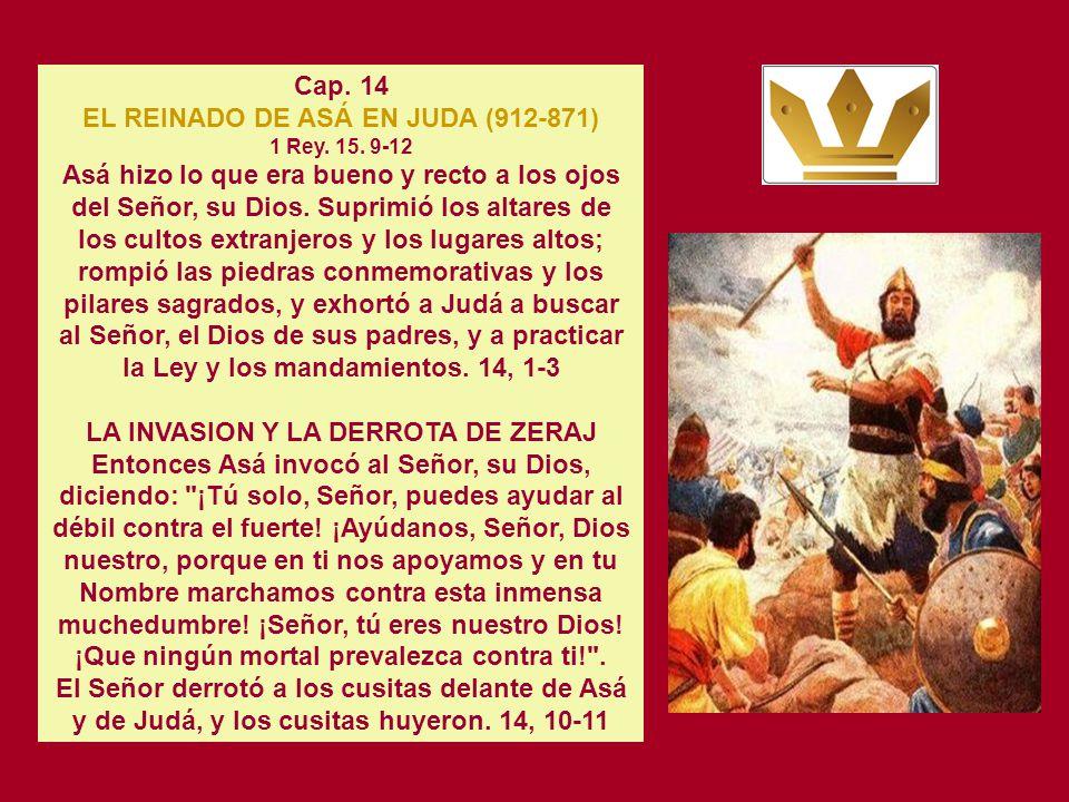 CAP. 13 EL REINADO DE ABIAS EN JUDA (915-913) Y SU GUERRA CON JEROBOAM. 1 Rey. 15. 1-2 LA VICTORIA DE JUDA SOBRE ISRAEL En esa ocasión, los israelitas
