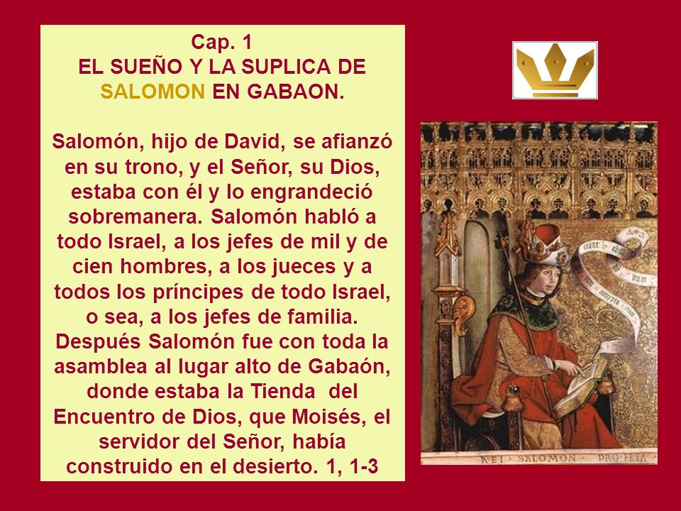 El primer acto de Salomón como rey es la visita al santuario de Gabaón, donde recibe el don de la sabiduría, el don real por excelencia, que es el fun