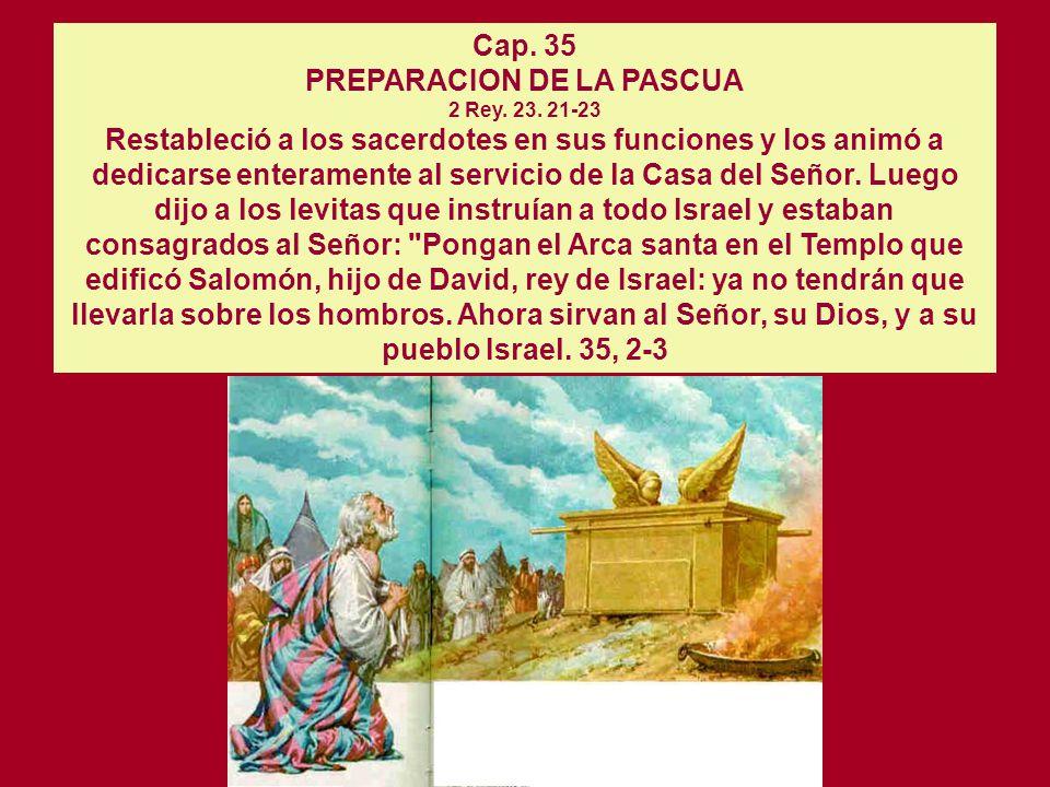 Cap. 34 EL REINADO DE JOSÍAS EN JUDÁ (640-609) 2 Rey. 22. 1-2 LAS PRIMERAS REFORMAS RELIGIOSAS 2 Rey. 23. 4-20 DESCUBRIMIENTO DEL LIBRO DE LA LEY EN E