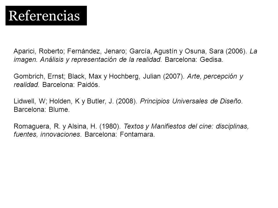 Referencias Aparici, Roberto; Fernández, Jenaro; García, Agustín y Osuna, Sara (2006). La imagen. Análisis y representación de la realidad. Barcelona: