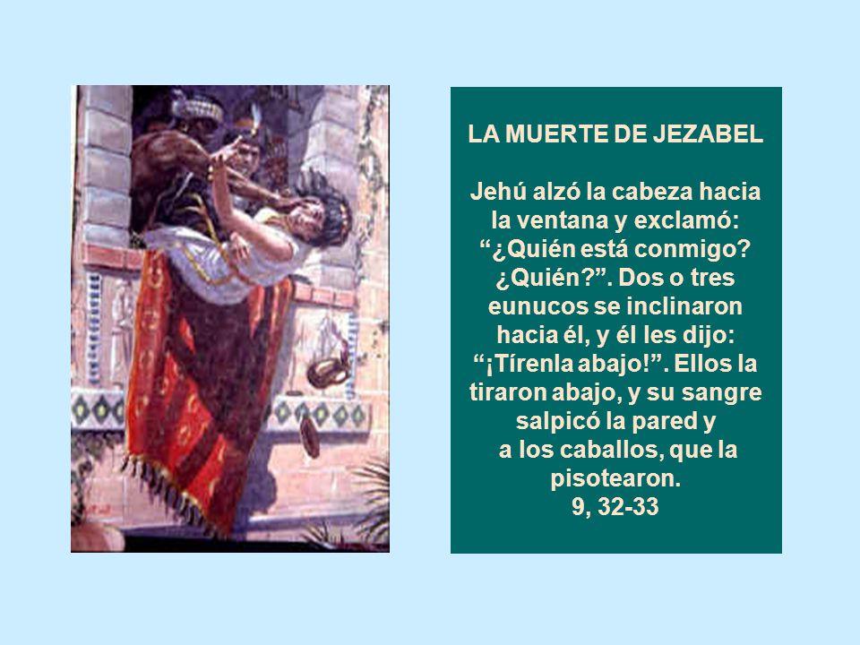 LA REBELIÓN DE JEHÚ: EL ASESINATO DE JORÁM, REY DE ISRAEL ¿No he visto ayer la sangre de Nabot y la sangre de sus hijos? oráculo del Señor. Yo te daré
