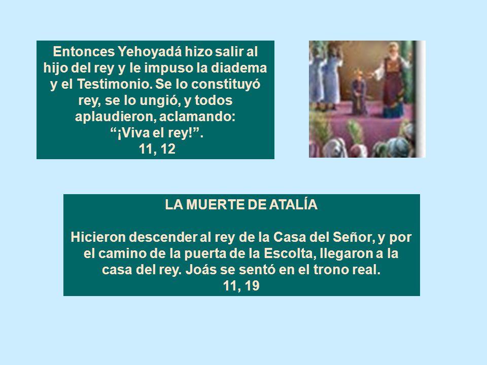 Cap. 11 EL CRIMEN Y EL INTERREGNO DE ATALÍA EN JUDÁ (841-835) Pero Josebá, hija del rey Jorám y hermana de Ocozías, tomó a Joás, hijo de Ocozías, lo s