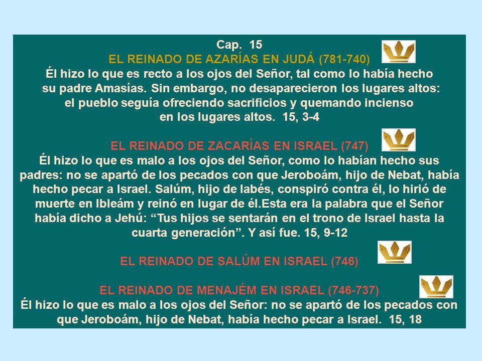 FIN DEL REINADO DE AMASÍAS. EL REINADO DE JEROBOÁM II EN ISRAEL (787-747) Hizo lo que es malo a los ojos del Señor, y no se apartó de ninguno de los p