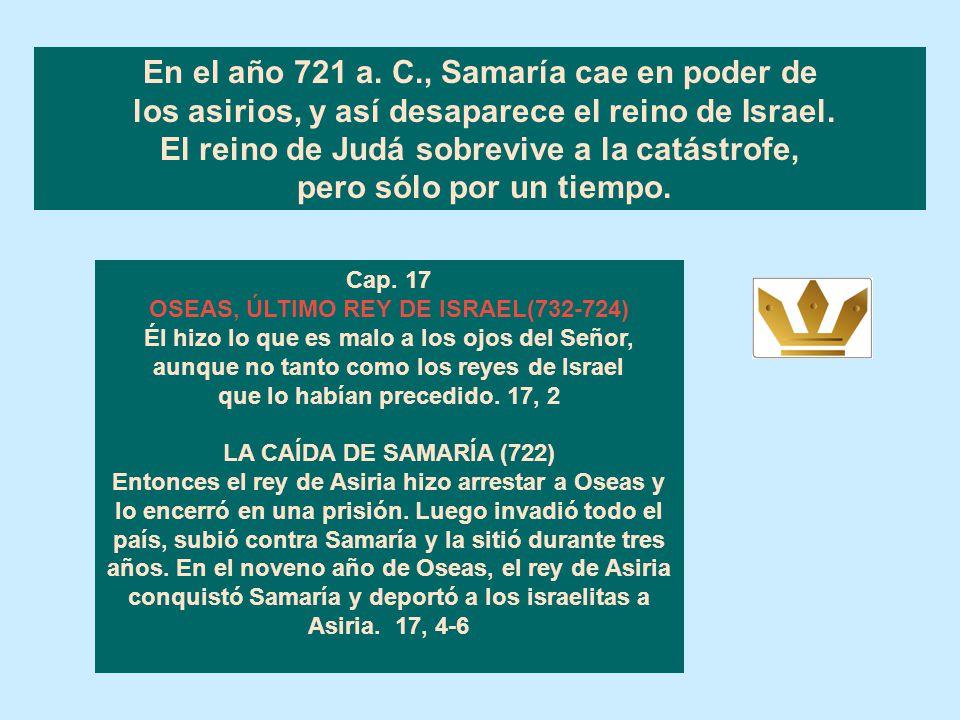 Cap. 16 EL REINADO DE AJAZ EN JUDÁ (735-716) Él no hizo lo que es recto a los ojos del Señor, su Dios, a diferencia de su padre David. 16, 2 LA INVASI