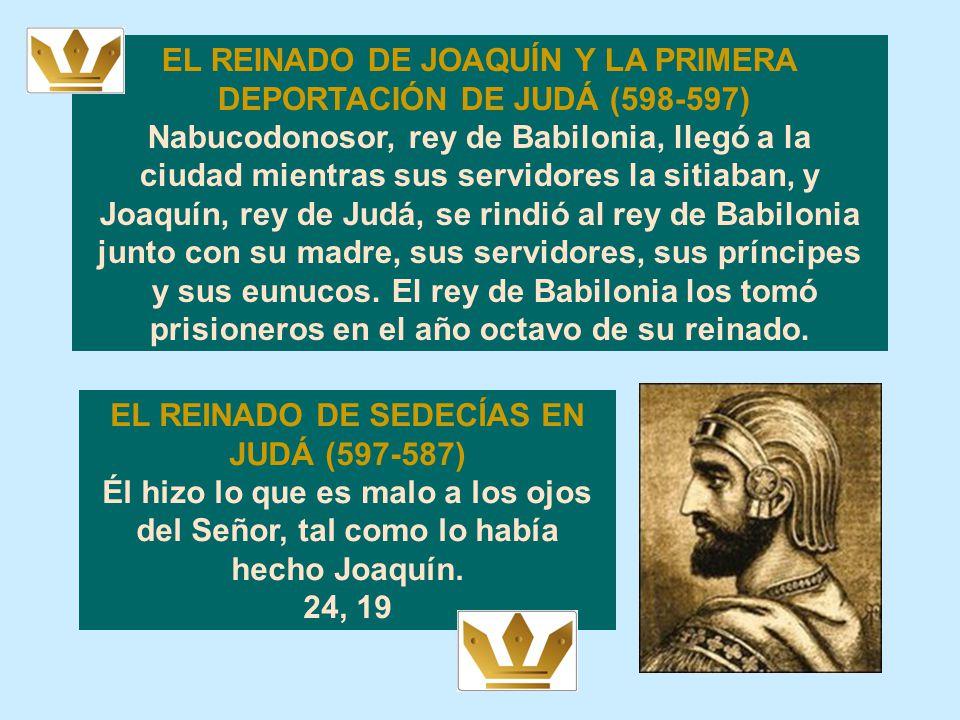 EL FIN DEL REINO DE JUDÁ. EL REINADO DE JOACAZ EN JUDÁ (609) El hizo lo que es malo a los ojos del Señor, tal como lo habían hecho sus padres. 23, 32