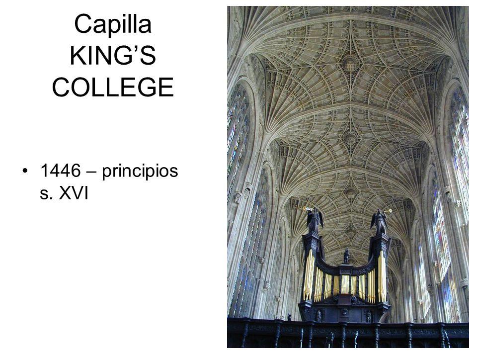 Capilla KINGS COLLEGE 1446 – principios s. XVI