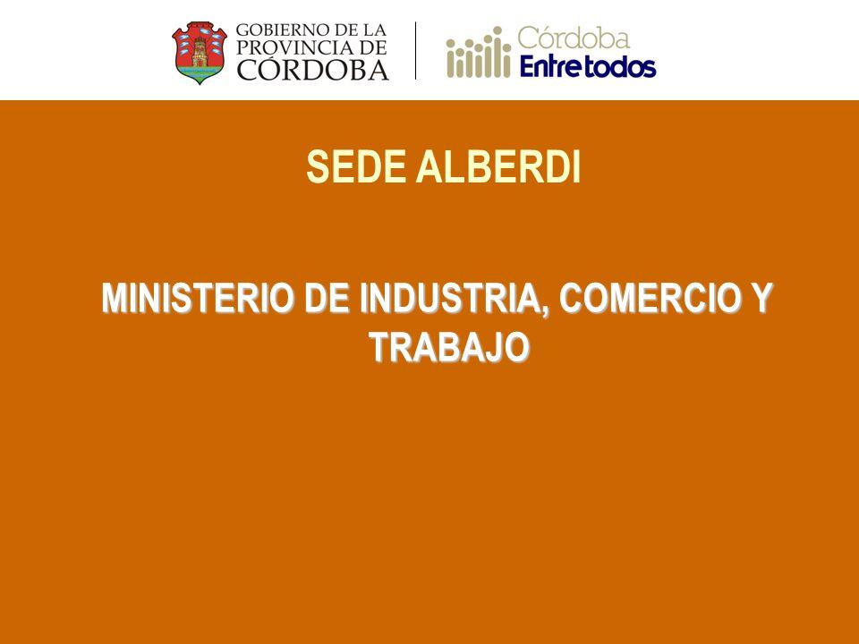 SEDE ALBERDI MINISTERIO DE INDUSTRIA, COMERCIO Y TRABAJO