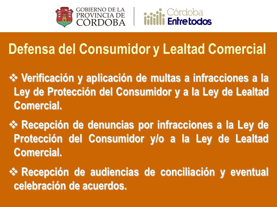 Defensa del Consumidor y Lealtad Comercial Verificación y aplicación de multas a infracciones a la Ley de Protección del Consumidor y a la Ley de Lealtad Comercial.
