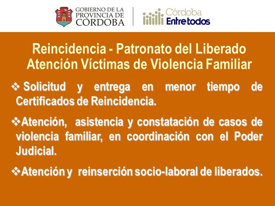 Reincidencia - Patronato del Liberado Atención Víctimas de Violencia Familiar Solicitud y entrega en menor tiempo de Certificados de Reincidencia.