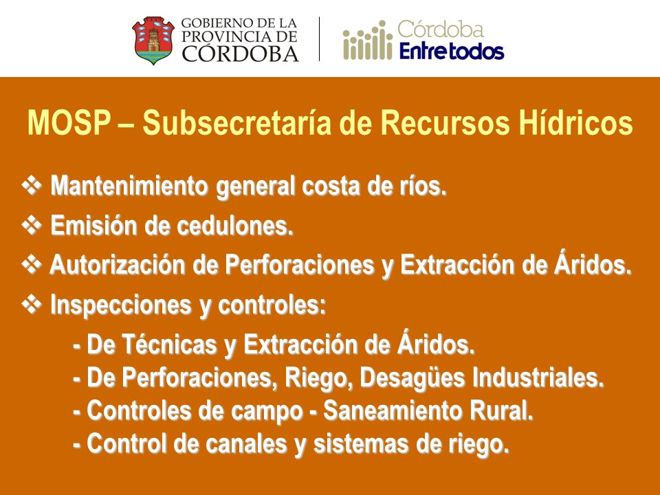 MOSP – Subsecretaría de Recursos Hídricos Mantenimiento general costa de ríos.