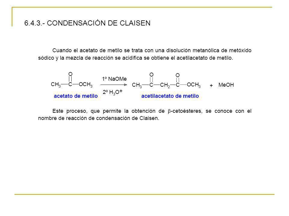 6.4.3.- CONDENSACIÓN DE CLAISEN