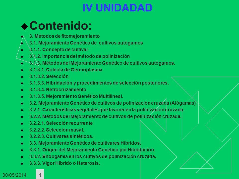 30/05/2014 1 Contenido: 3. Métodos de fitomejoramiento 3.1. Mejoramiento Genético de cultivos autógamos 3.1.1. Concepto de cultivar 3.1.2. Importancia