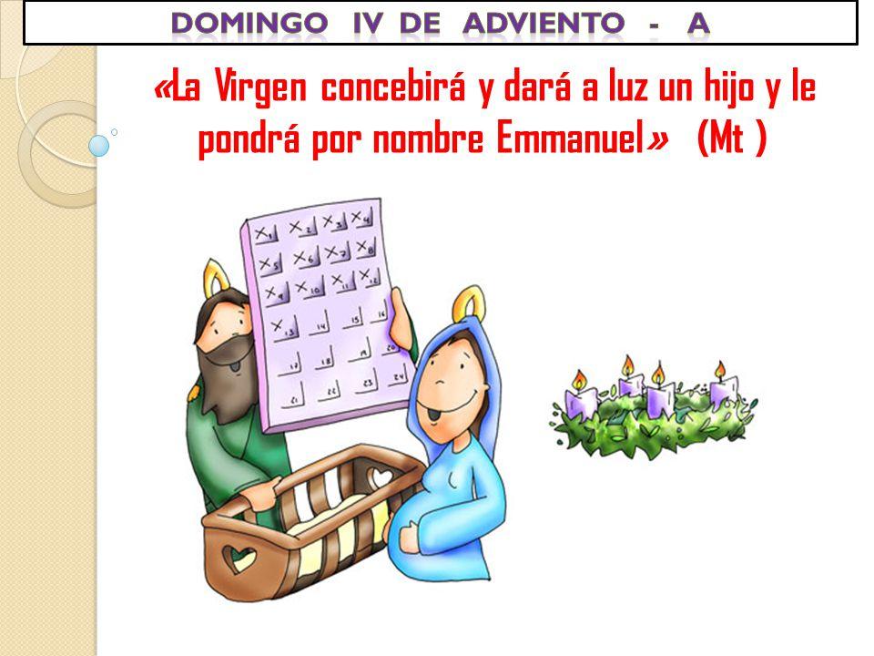 «La Virgen concebirá y dará a luz un hijo y le pondrá por nombre Emmanuel» (Mt )