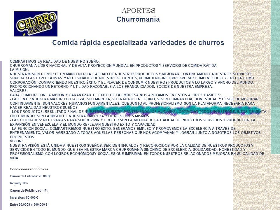 Churromanía Comida rápida especializada variedades de churros COMPARTIMOS LA REALIDAD DE NUESTRO SUEÑO: CHURROMANÍA LÍDER NACIONAL Y DE ALTA PROYECCIÓ