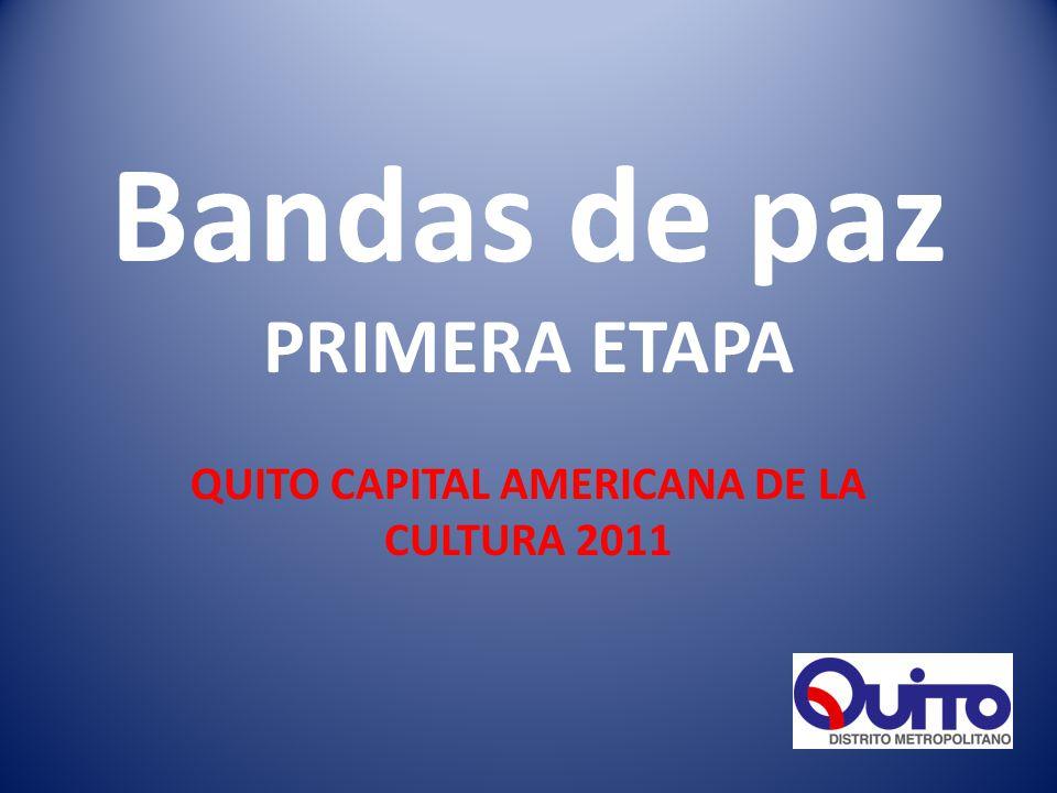 Bandas de paz PRIMERA ETAPA QUITO CAPITAL AMERICANA DE LA CULTURA 2011