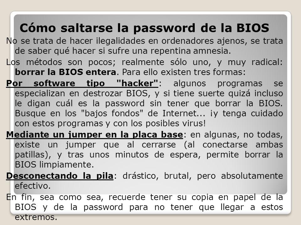 Cómo saltarse la password de la BIOS No se trata de hacer ilegalidades en ordenadores ajenos, se trata de saber qué hacer si sufre una repentina amnes