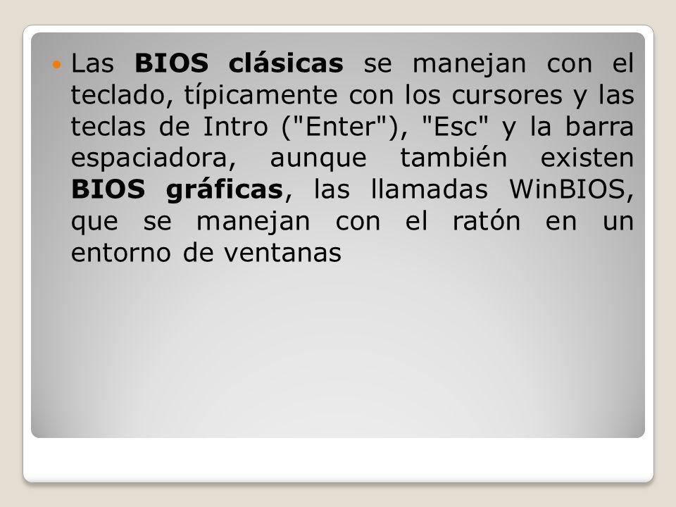 Las BIOS clásicas se manejan con el teclado, típicamente con los cursores y las teclas de Intro (