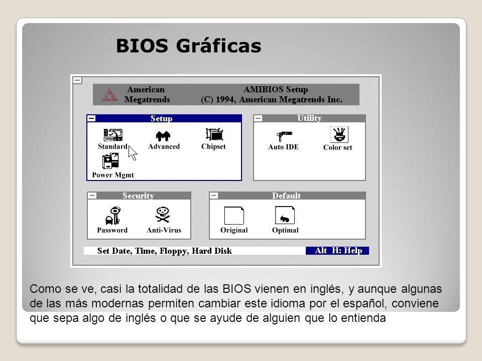 BIOS Gráficas Como se ve, casi la totalidad de las BIOS vienen en inglés, y aunque algunas de las más modernas permiten cambiar este idioma por el esp
