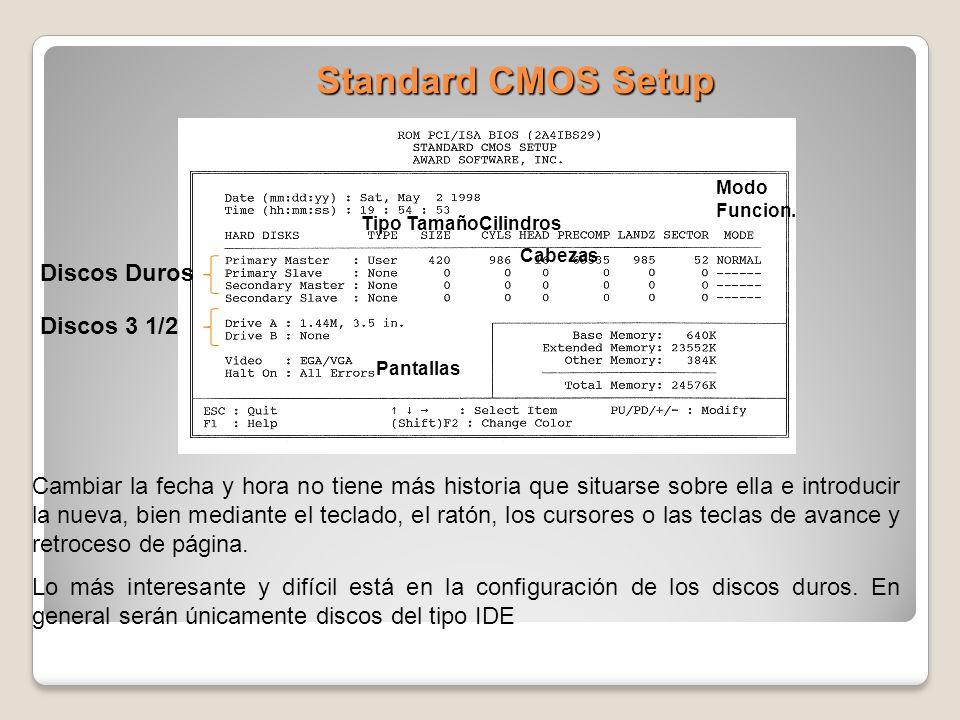 Standard CMOS Setup Cambiar la fecha y hora no tiene más historia que situarse sobre ella e introducir la nueva, bien mediante el teclado, el ratón, l