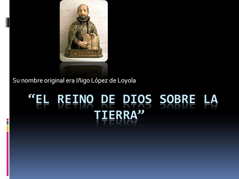 Su nombre original era Iñigo López de Loyola