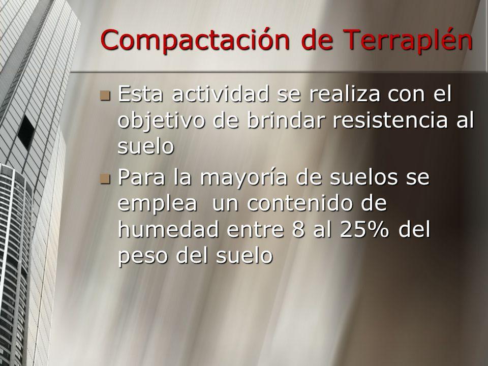 Compactación de Terraplén Esta actividad se realiza con el objetivo de brindar resistencia al suelo Esta actividad se realiza con el objetivo de brind