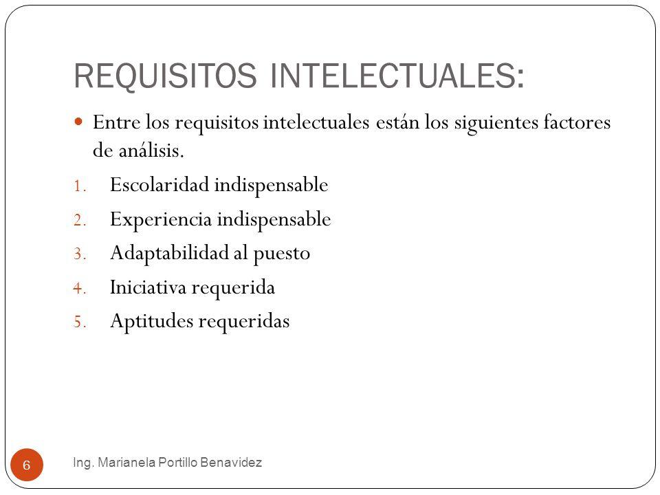 Análisis del cargo = Aspectos extrínseco Factores de especificaciones 1.Requisitos Intelectuales 2.Requisitos físicos.