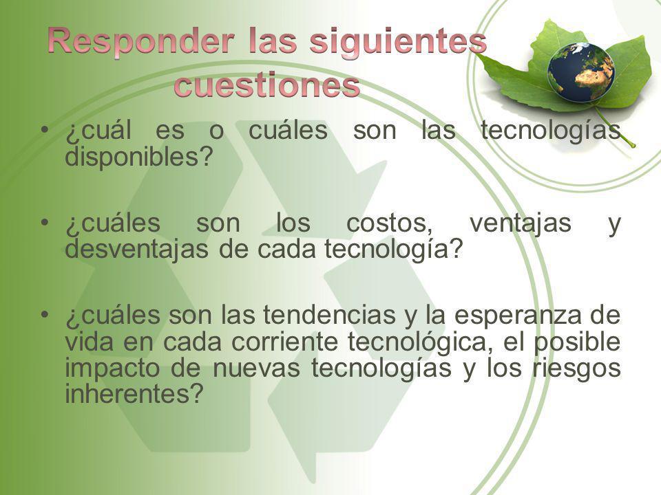 ¿cuál es o cuáles son las tecnologías disponibles? ¿cuáles son los costos, ventajas y desventajas de cada tecnología? ¿cuáles son las tendencias y la