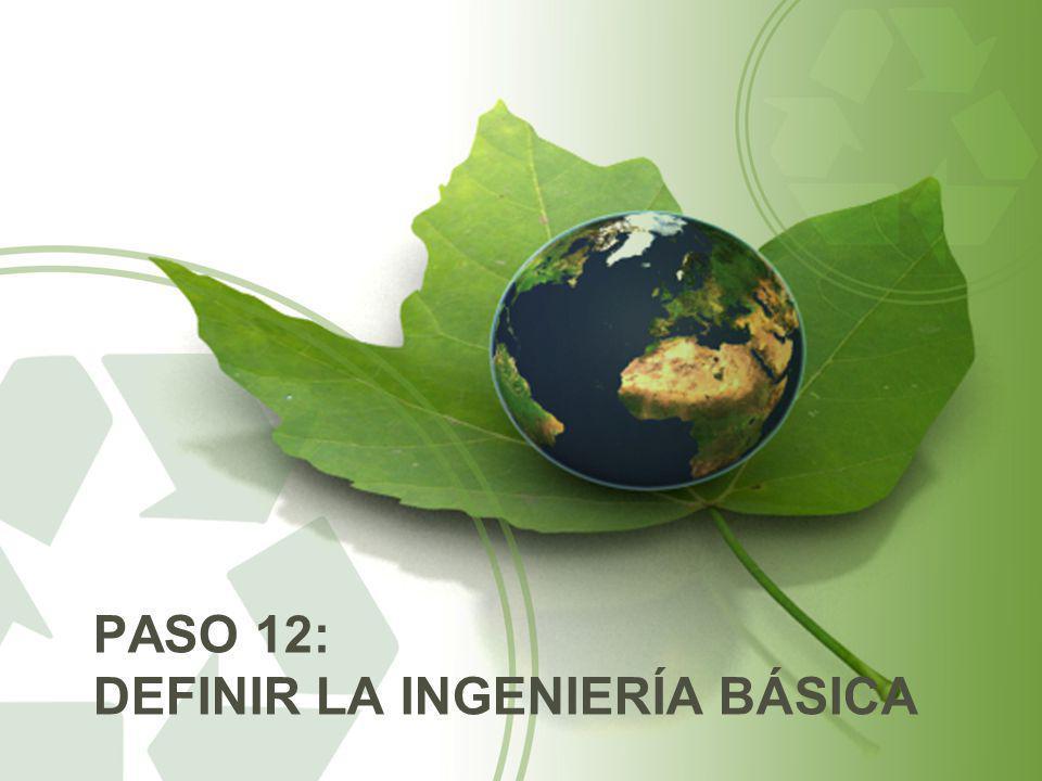PASO 12: DEFINIR LA INGENIERÍA BÁSICA