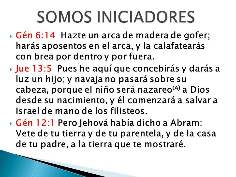 Gén 6:14 Hazte un arca de madera de gofer; harás aposentos en el arca, y la calafatearás con brea por dentro y por fuera. Jue 13:5 Pues he aquí que co