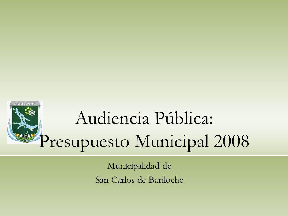 Audiencia Pública: Presupuesto Municipal 2008 Municipalidad de San Carlos de Bariloche