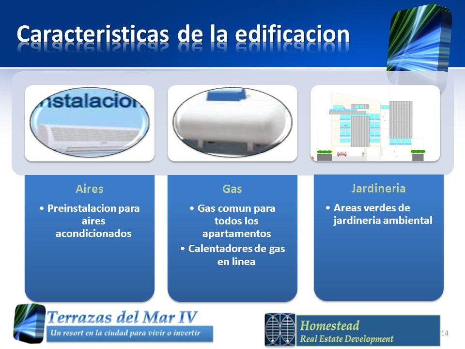 Aires Preinstalacion para aires acondicionados Gas Gas comun para todos los apartamentos Calentadores de gas en linea Jardineria Areas verdes de jardi
