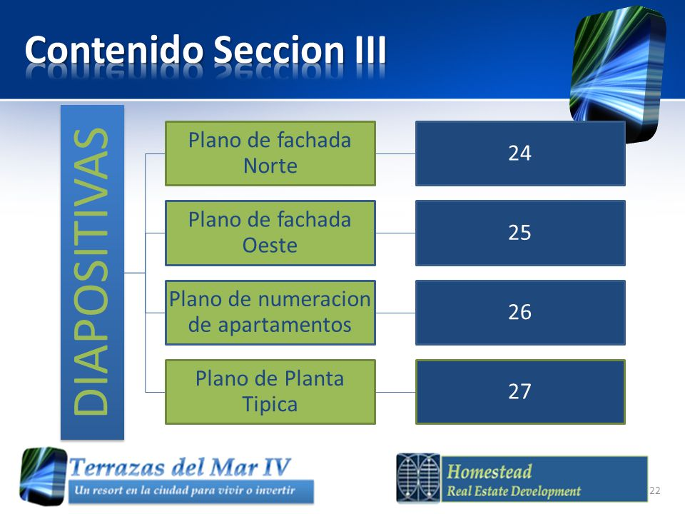 DIAPOSITIVAS Plano de fachada Norte 24 Plano de fachada Oeste 25 Plano de numeracion de apartamentos 26 Plano de Planta Tipica 27 22