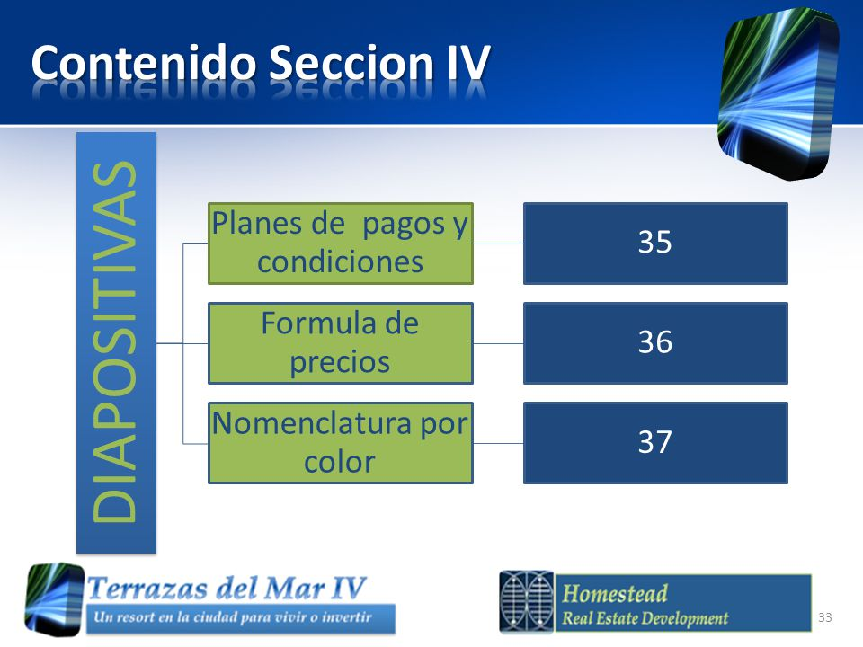DIAPOSITIVAS Planes de pagos y condiciones 35 Formula de precios 36 Nomenclatura por color 37 33