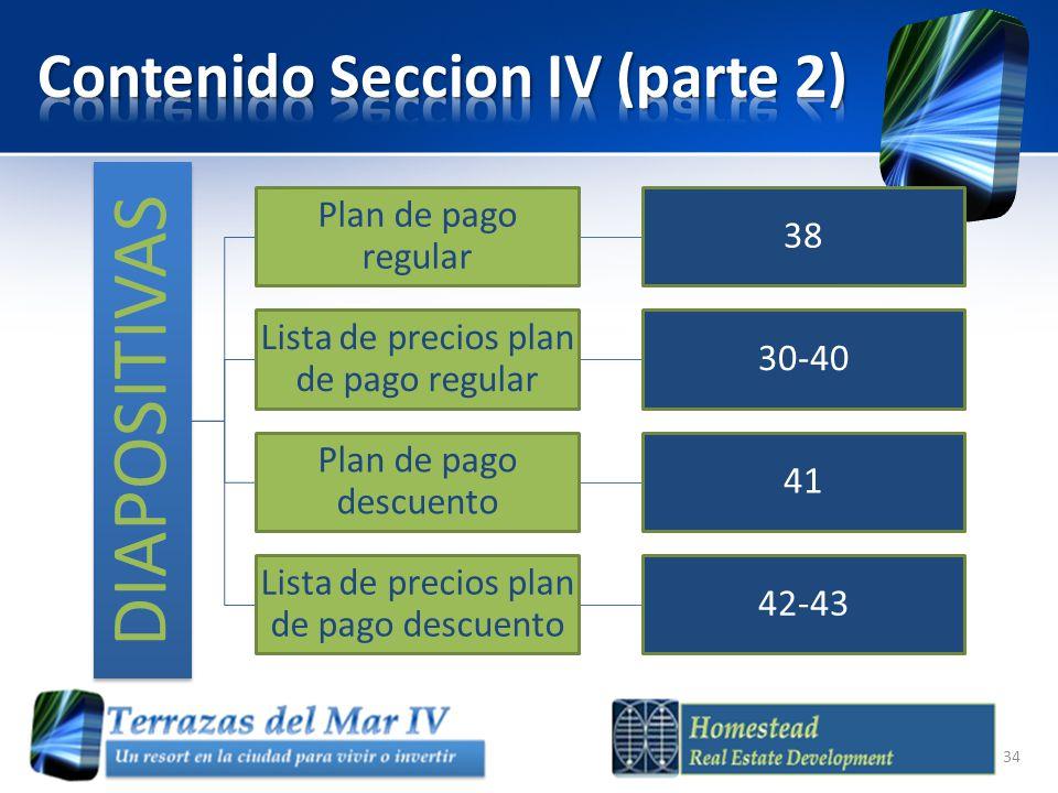 DIAPOSITIVAS Plan de pago regular 38 Lista de precios plan de pago regular 30-40 Plan de pago descuento 41 Lista de precios plan de pago descuento 42-43 34