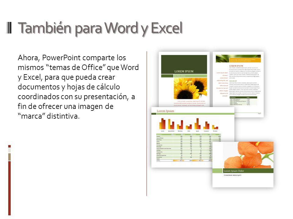 También para Word y Excel Ahora, PowerPoint comparte los mismos temas de Office que Word y Excel, para que pueda crear documentos y hojas de cálculo c