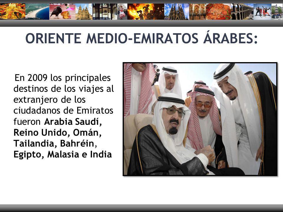 ORIENTE MEDIO-EMIRATOS ÁRABES: En 2009 los principales destinos de los viajes al extranjero de los ciudadanos de Emiratos fueron Arabia Saudí, Reino U