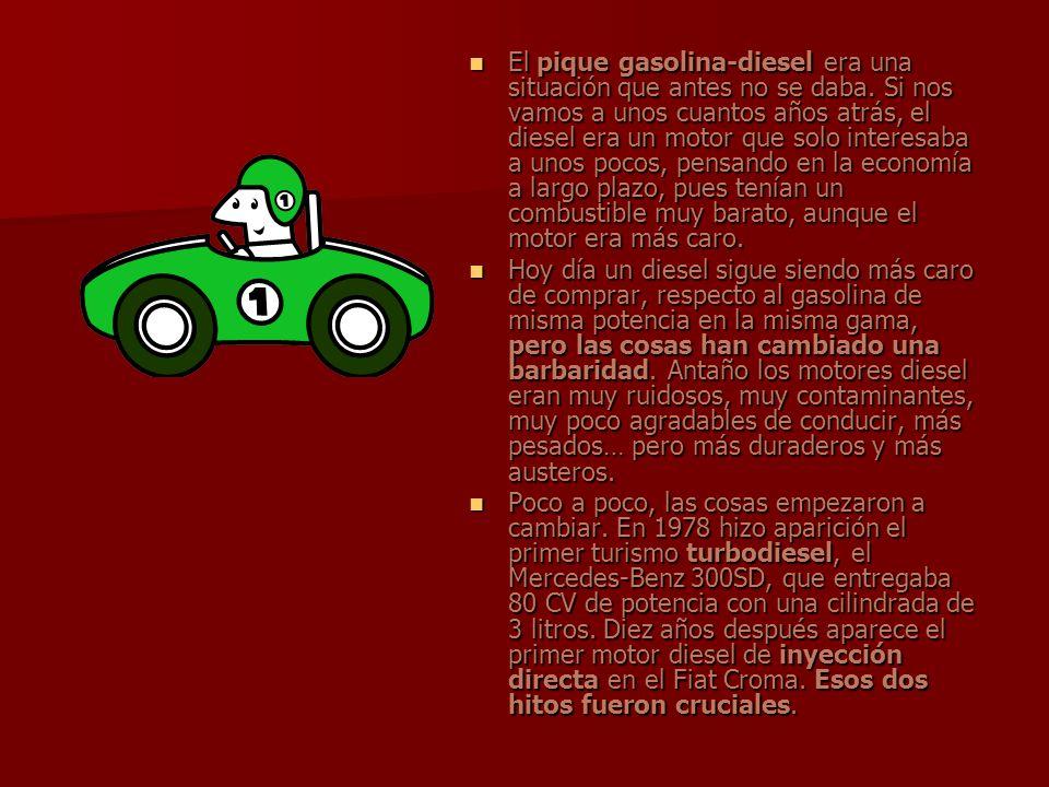 El pique gasolina-diesel era una situación que antes no se daba. Si nos vamos a unos cuantos años atrás, el diesel era un motor que solo interesaba a