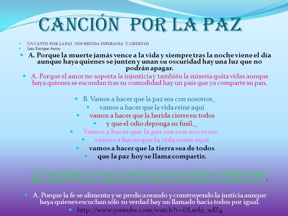 canción POR LA PAZ UN CANTO POR LA PAZ NOS BRINDA ESPERANZA Y LIBERTAD Luis Enrique Ascoy A.